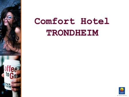 Comfort Hotel TRONDHEIM.  Billed av High Tech = Ntnu.