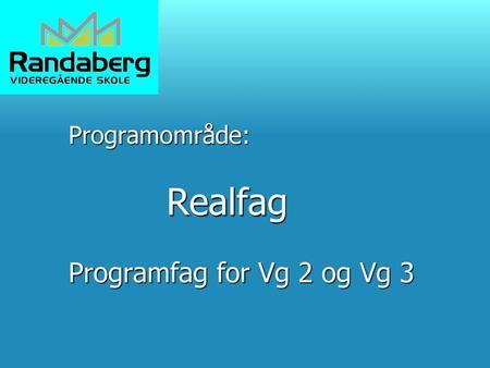 28e41c45 PROGRAMFAG MATEMATIKK Verdt å merke seg: Dersom du på Vg2 velger matematikk  R1 eller S1: faller fellesfaget i matematikk (3 t) bort og du må ta enten:  - ppt ...