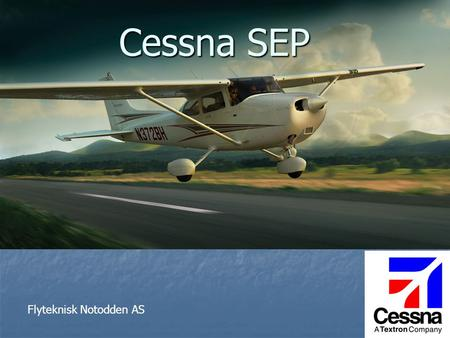 Cessna SEP Flyteknisk Notodden AS.