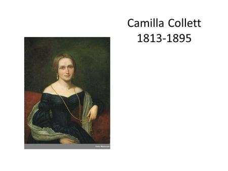Camilla Collett 1813-1895.