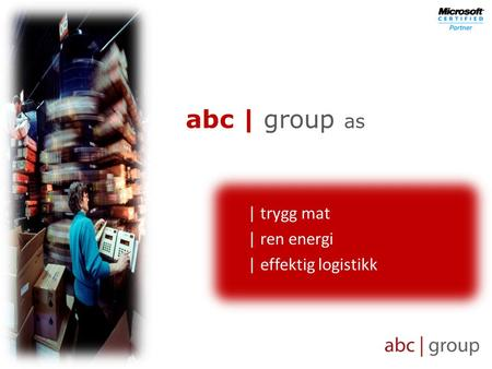 Abc | group as | trygg mat | ren energi | effektig logistikk.
