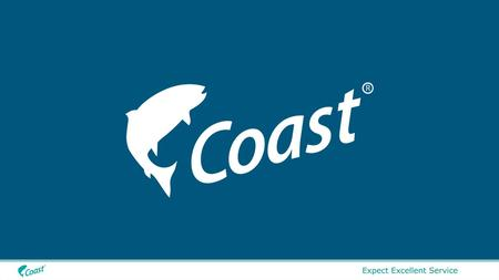 COAST GROUP 2013 Reliable – Profitable Growth Coast Structure (Family) Coast Seafood Sales / Marketing Coast USA Import / Wholesale Coast Australia.