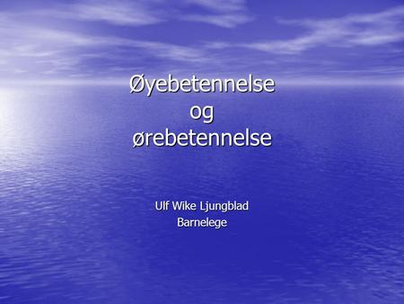 Øyebetennelse og ørebetennelse