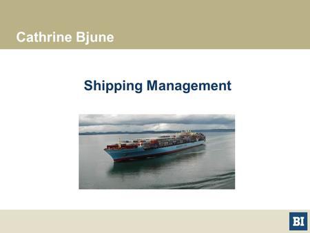 Cathrine Bjune Shipping Management.
