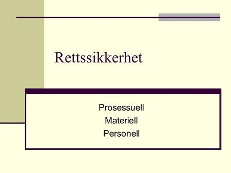 Prosessuell Materiell Personell