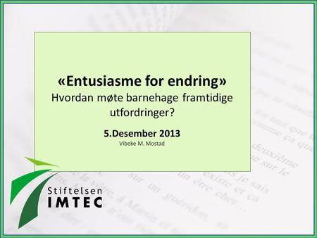 «Entusiasme for endring»