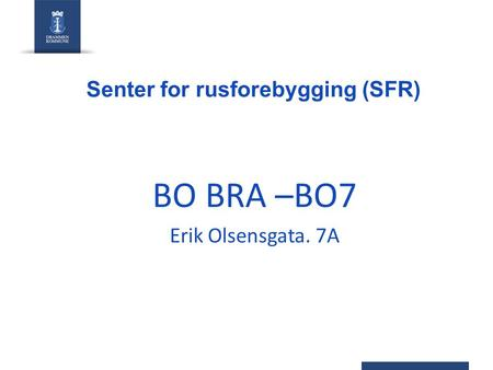 Senter for rusforebygging (SFR)