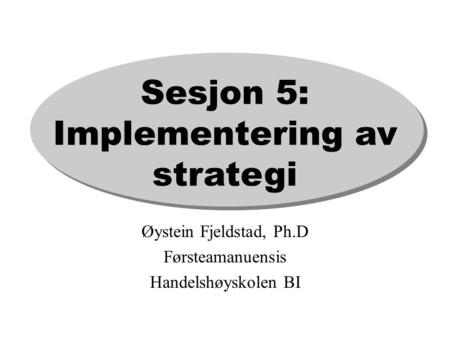 Sesjon 5: Implementering av strategi