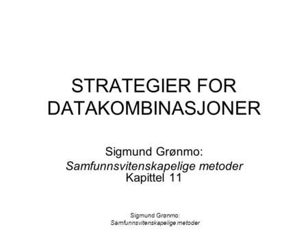 STRATEGIER FOR DATAKOMBINASJONER