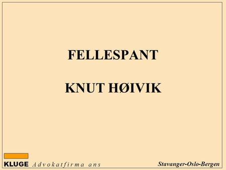 FELLESPANT KNUT HØIVIK
