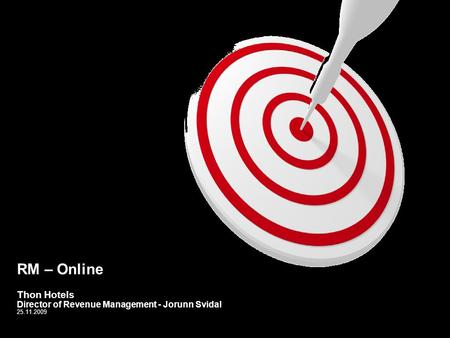 RM – Online Thon Hotels Director of Revenue Management - Jorunn Svidal 25.11.2009.