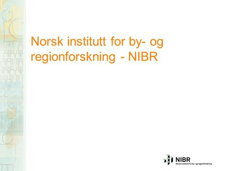 Norsk institutt for by- og regionforskning - NIBR.