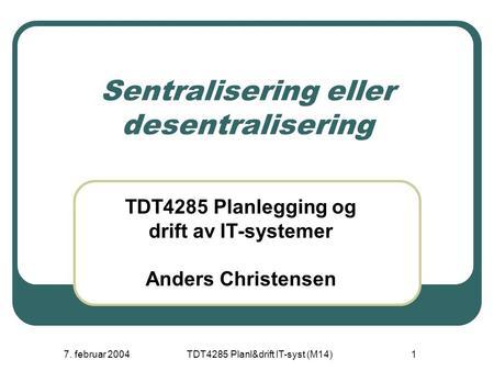 TDT4285 Planlegging og drift av IT systemer Våren 2004 ppt