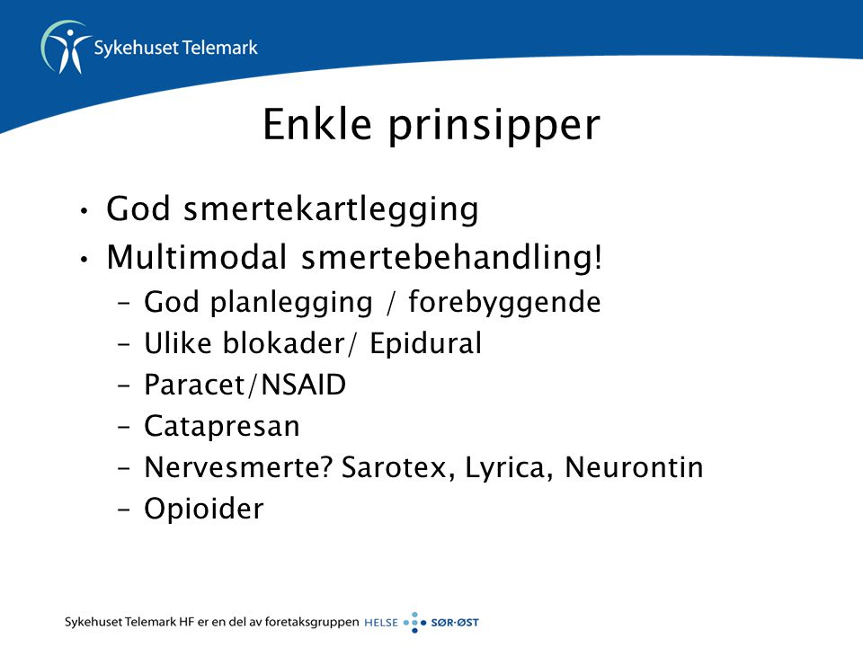 Enkle prinsipper God smertekartlegging Multimodal smertebehandling!