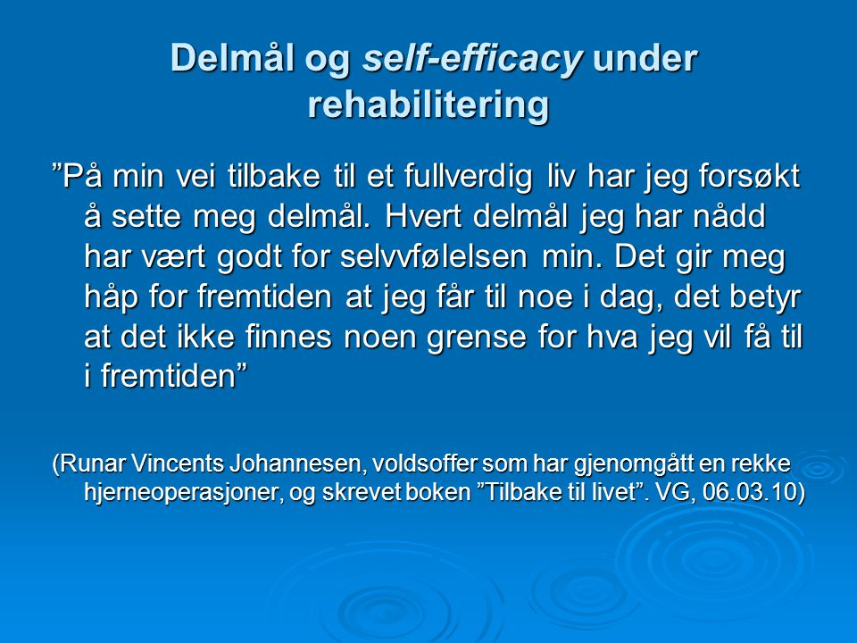 Delmål og self-efficacy under rehabilitering