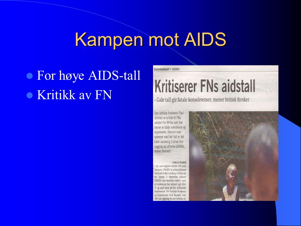 Kampen mot AIDS For høye AIDS-tall Kritikk av FN