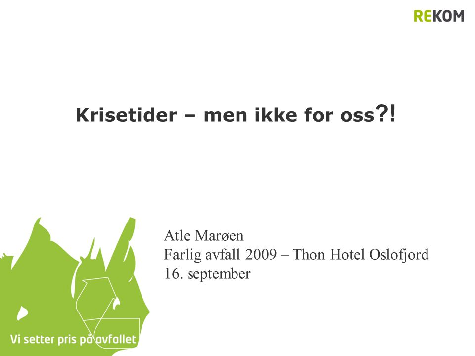 Krisetider – men ikke for oss !