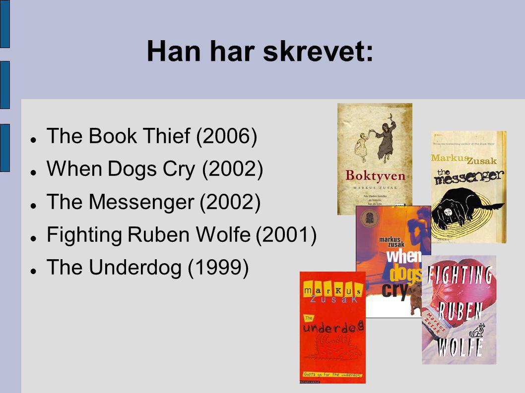 Han har skrevet: The Book Thief (2006)‏ When Dogs Cry (2002)‏