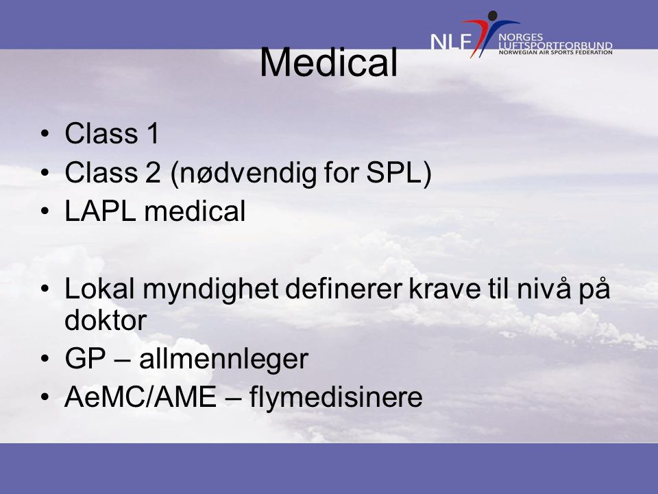 Medical Class 1 Class 2 (nødvendig for SPL) LAPL medical