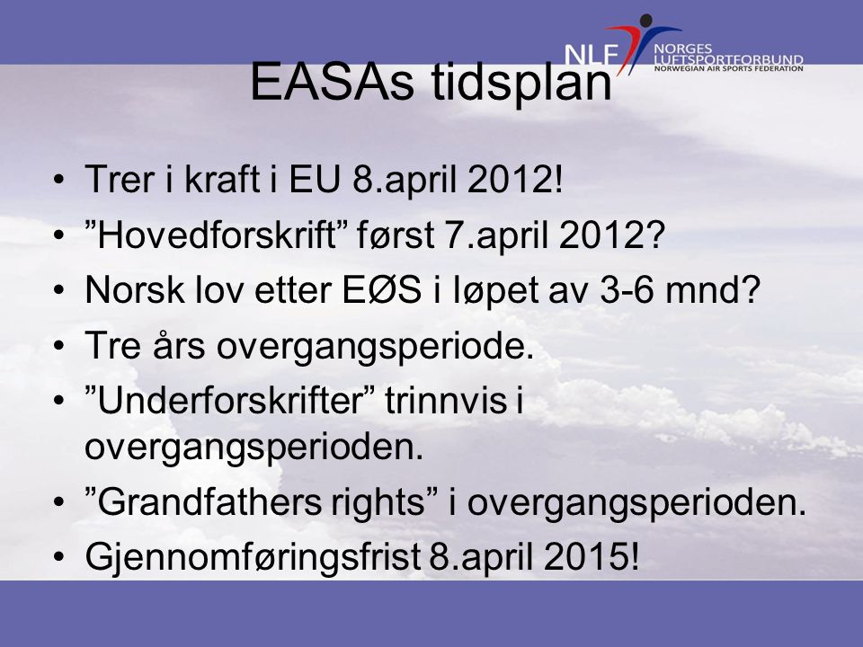 EASAs tidsplan Trer i kraft i EU 8.april 2012!