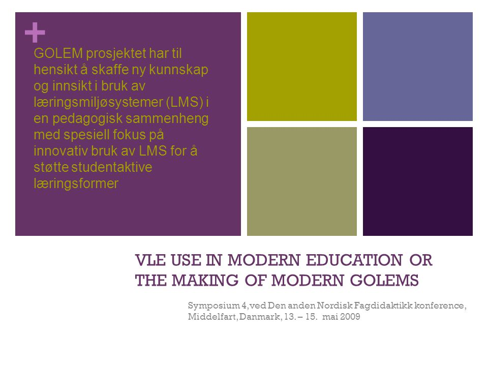 VLE USE IN MODERN EDUCATION OR THE MAKING OF MODERN GOLEMS