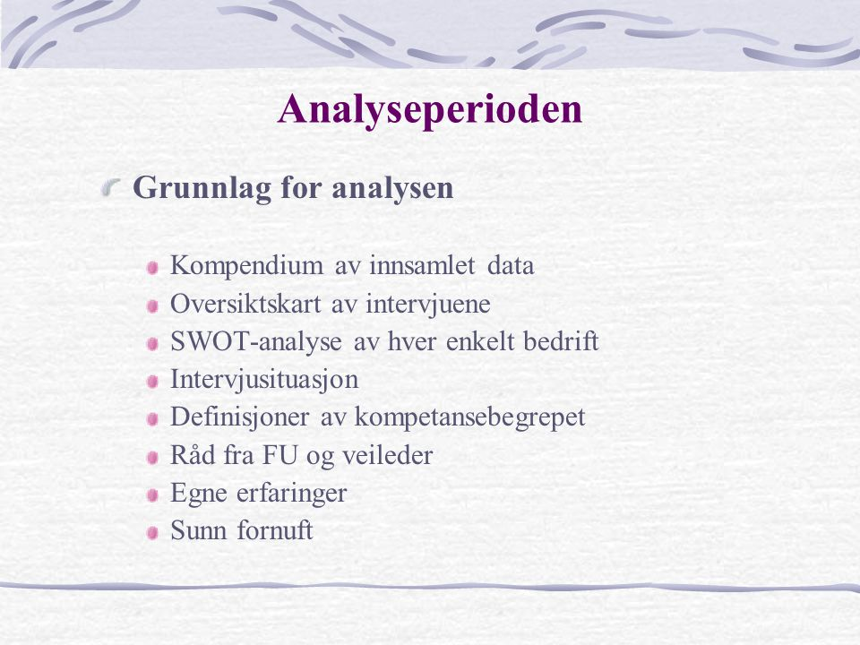 Analyseperioden Grunnlag for analysen Kompendium av innsamlet data