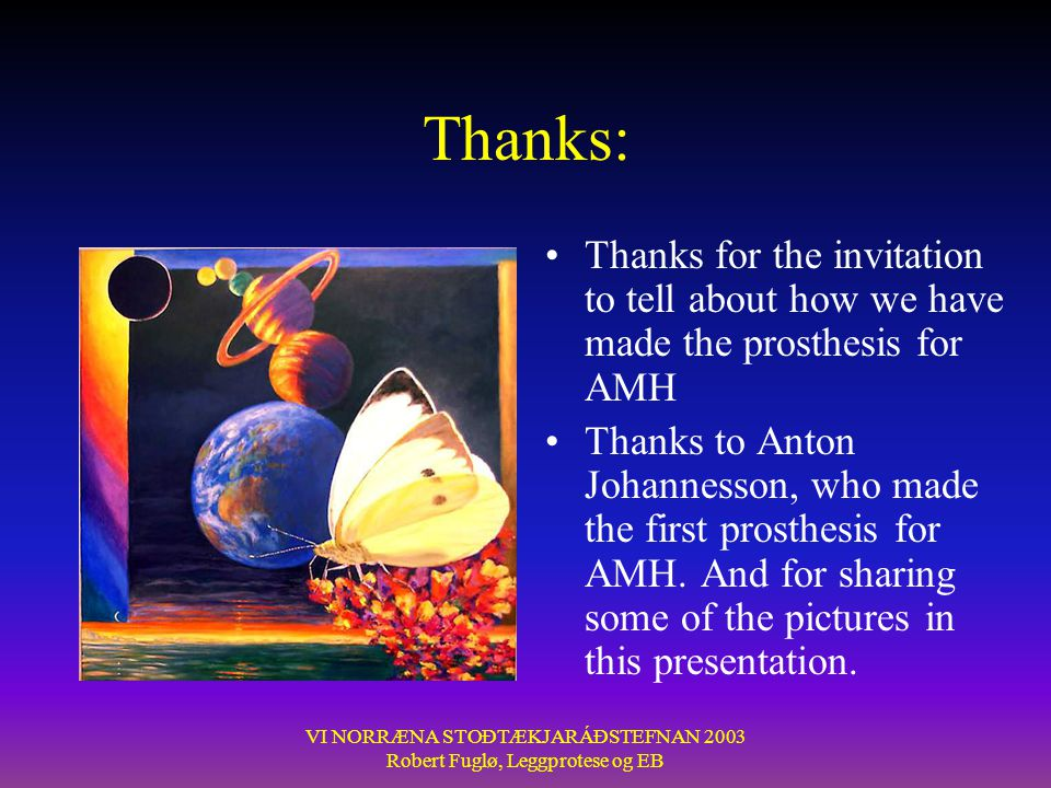 Thanks: Thanks for the invitation to tell about how we have made the prosthesis for AMH.