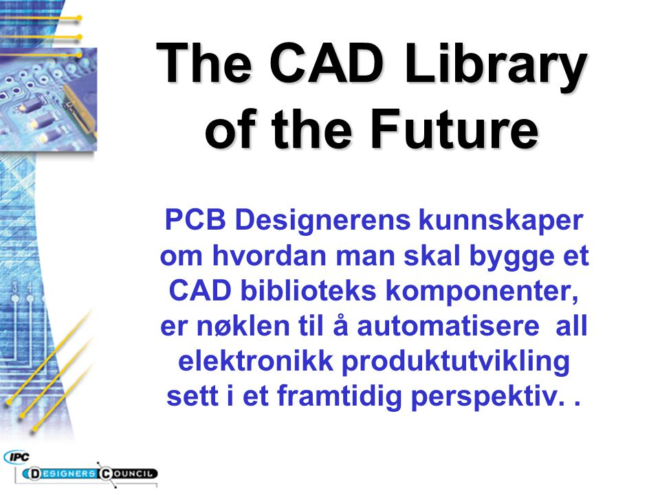 The CAD Library of the Future