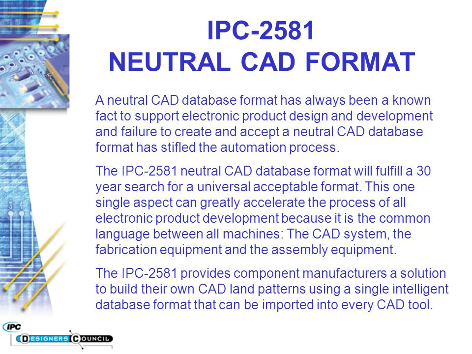 IPC-2581 NEUTRAL CAD FORMAT