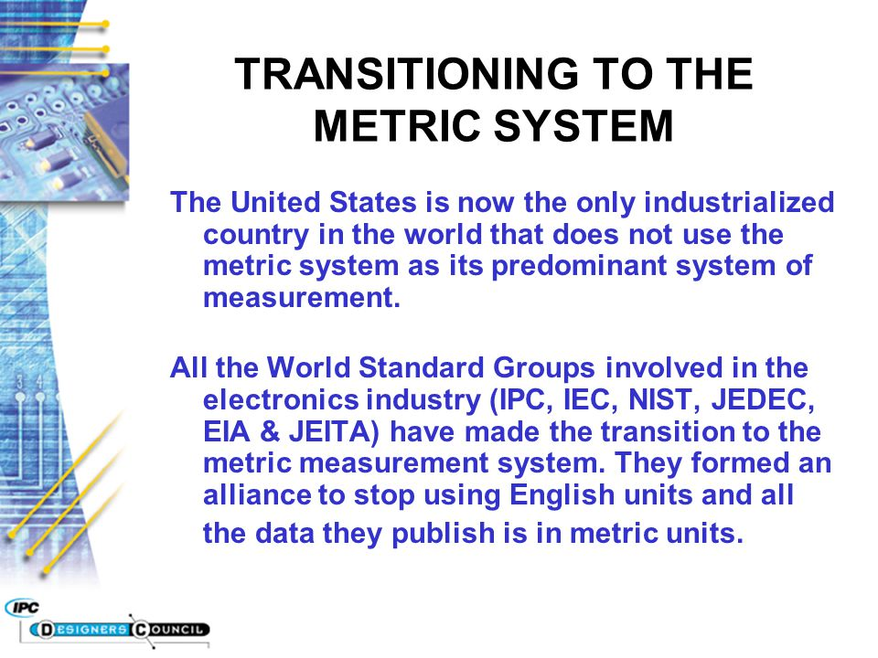 TRANSITIONING TO THE METRIC SYSTEM