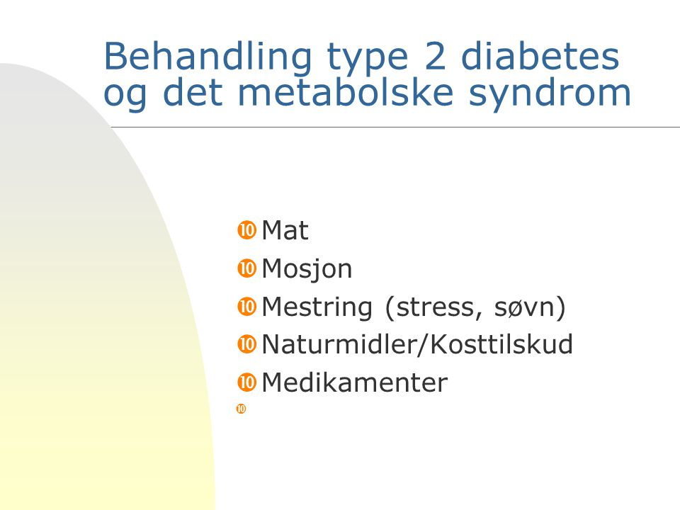 Behandling type 2 diabetes og det metabolske syndrom