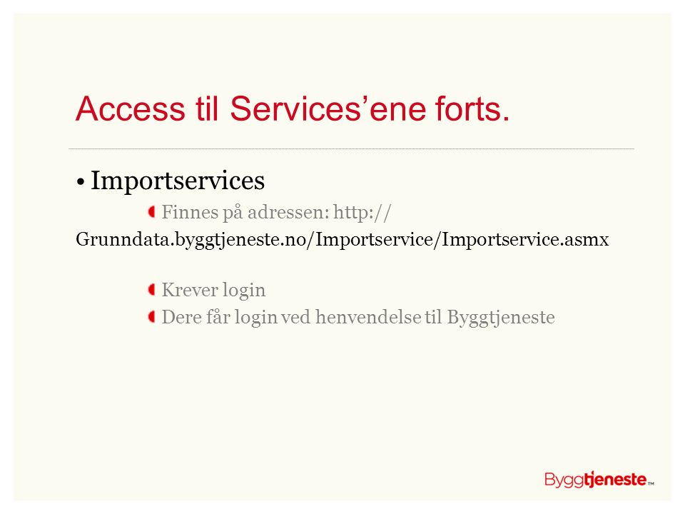 Access til Services'ene forts.