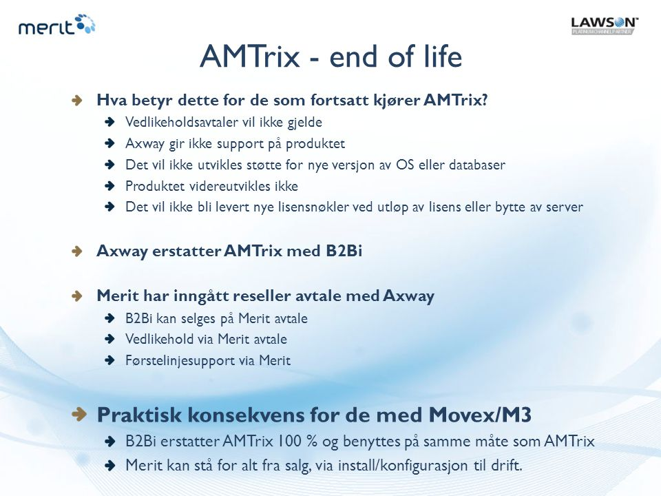 AMTrix - end of life Praktisk konsekvens for de med Movex/M3