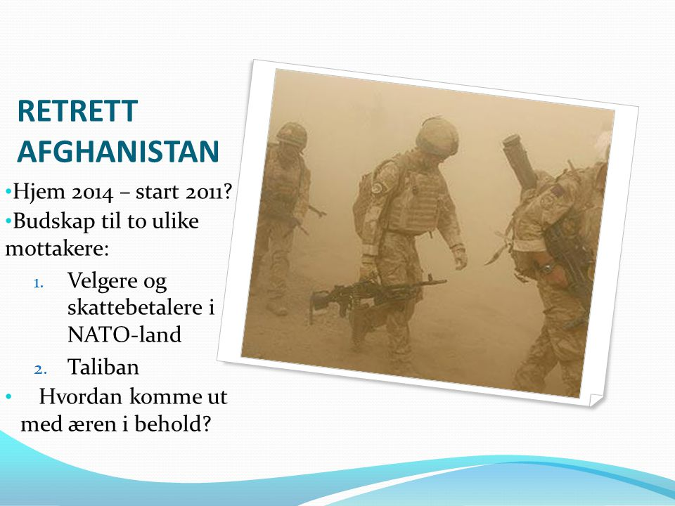 RETRETT AFGHANISTAN Hjem 2014 – start 2011