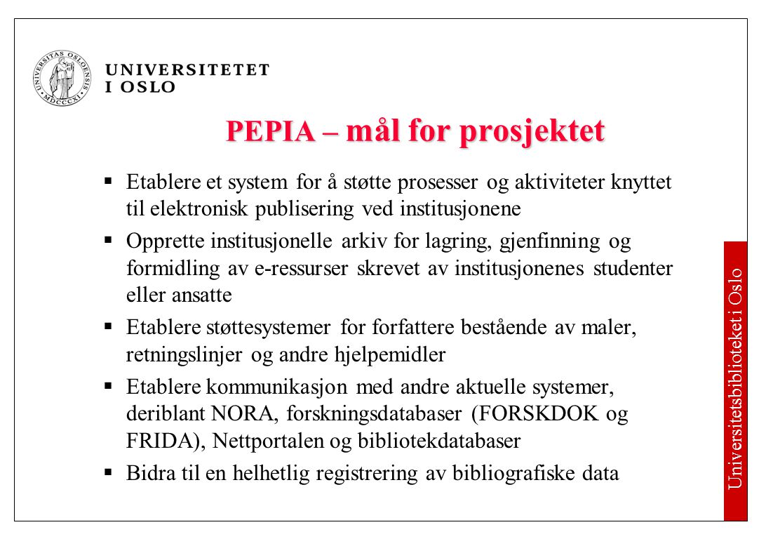 91a61bbc8 Utviklingen i Norge Institusjonelle arkiver og felles søkeportal ...