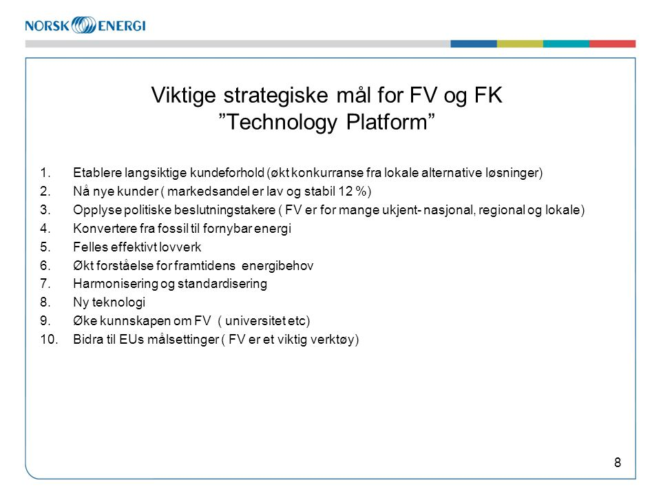 Viktige strategiske mål for FV og FK Technology Platform