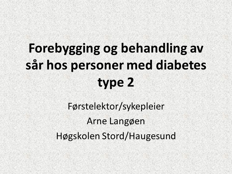 Forebygging og behandling av sår hos personer med diabetes type 2