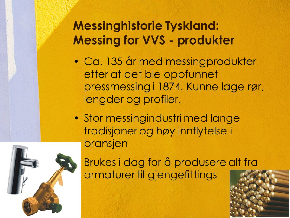 Messinghistorie Tyskland: Messing for VVS - produkter