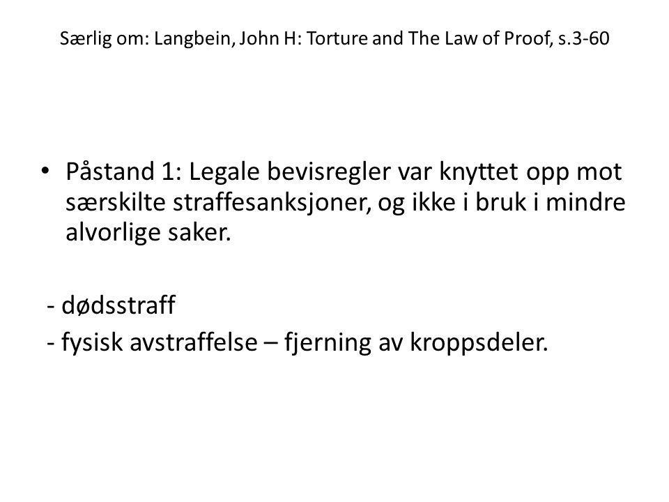 Særlig om: Langbein, John H: Torture and The Law of Proof, s.3-60