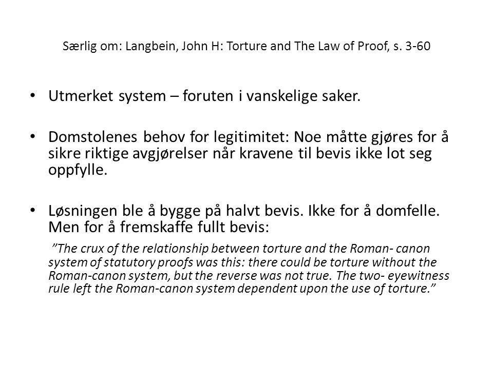Særlig om: Langbein, John H: Torture and The Law of Proof, s. 3-60