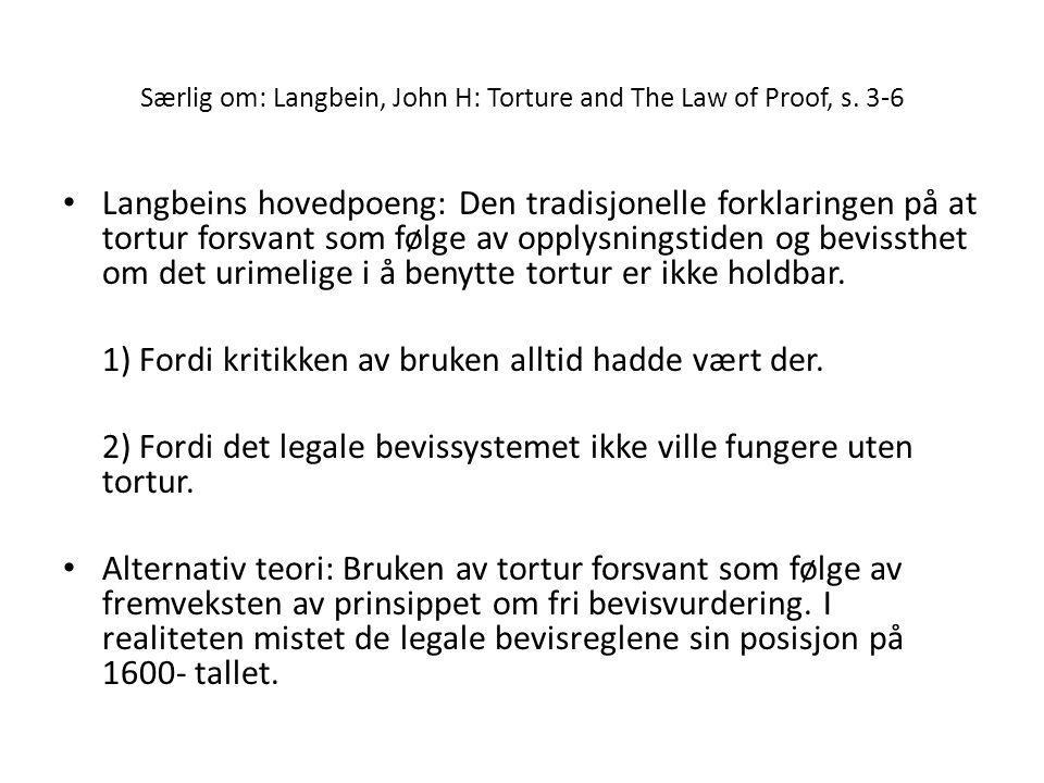 Særlig om: Langbein, John H: Torture and The Law of Proof, s. 3-6