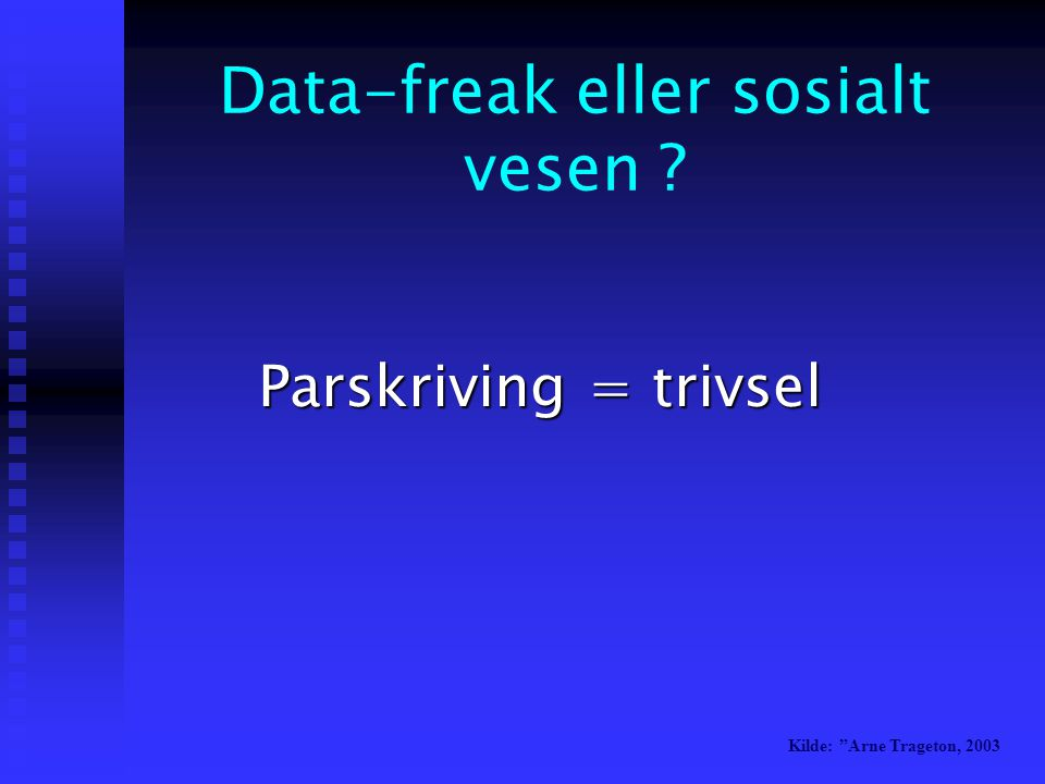 Data-freak eller sosialt vesen