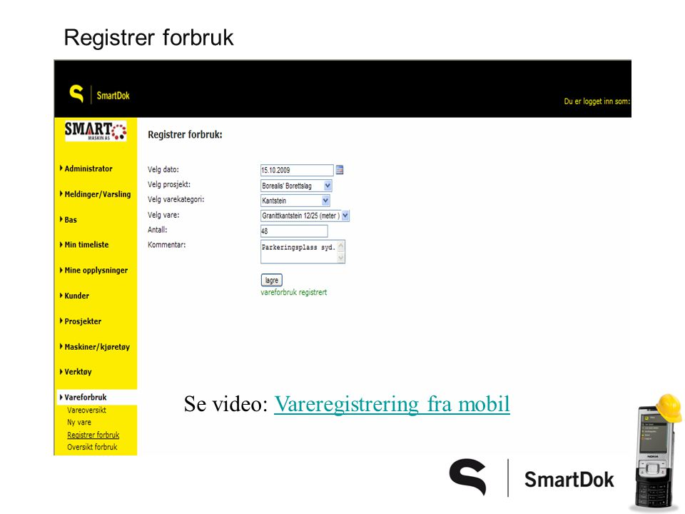 Registrer forbruk Se video: Vareregistrering fra mobil