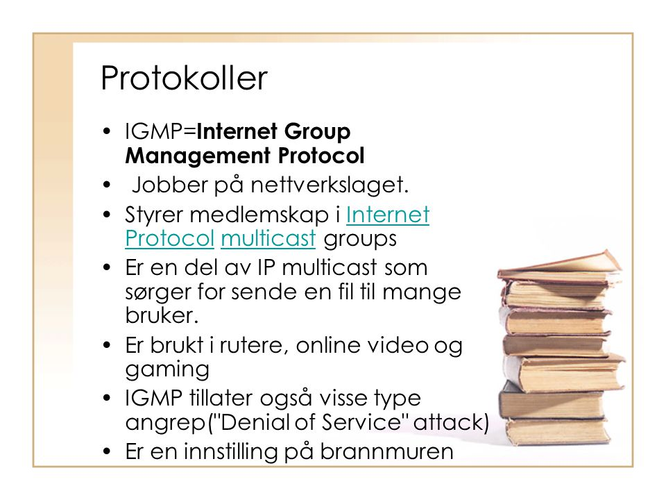 Protokoller IGMP=Internet Group Management Protocol