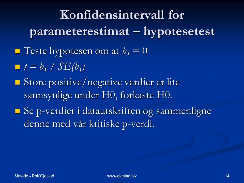 Konfidensintervall for parameterestimat – hypotesetest