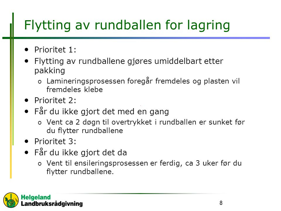 Flytting av rundballen for lagring