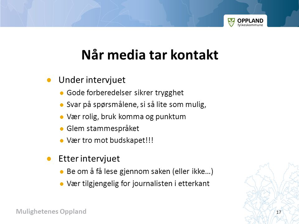 Når media tar kontakt Under intervjuet Etter intervjuet