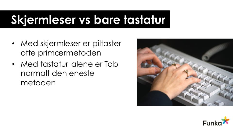Skjermleser vs bare tastatur