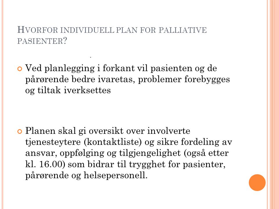 Hvorfor individuell plan for palliative pasienter