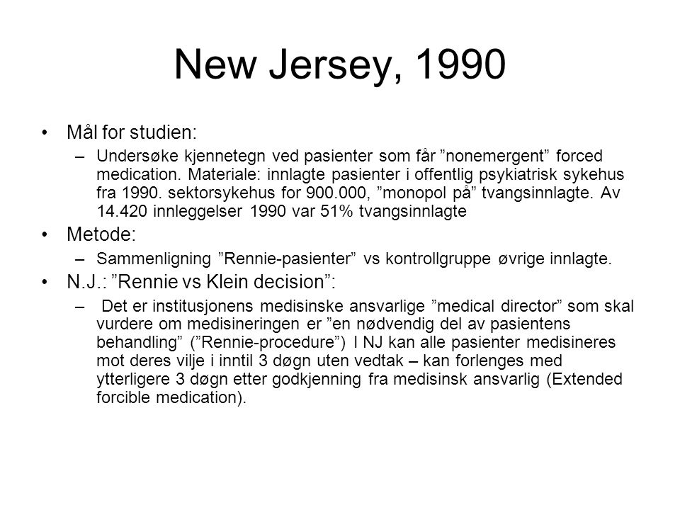 New Jersey, 1990 Mål for studien: Metode: